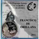 2011 -ESPAÑA - 10 EUROS - FRANCISCO ORELLANA - PLATA-monedasbarcino